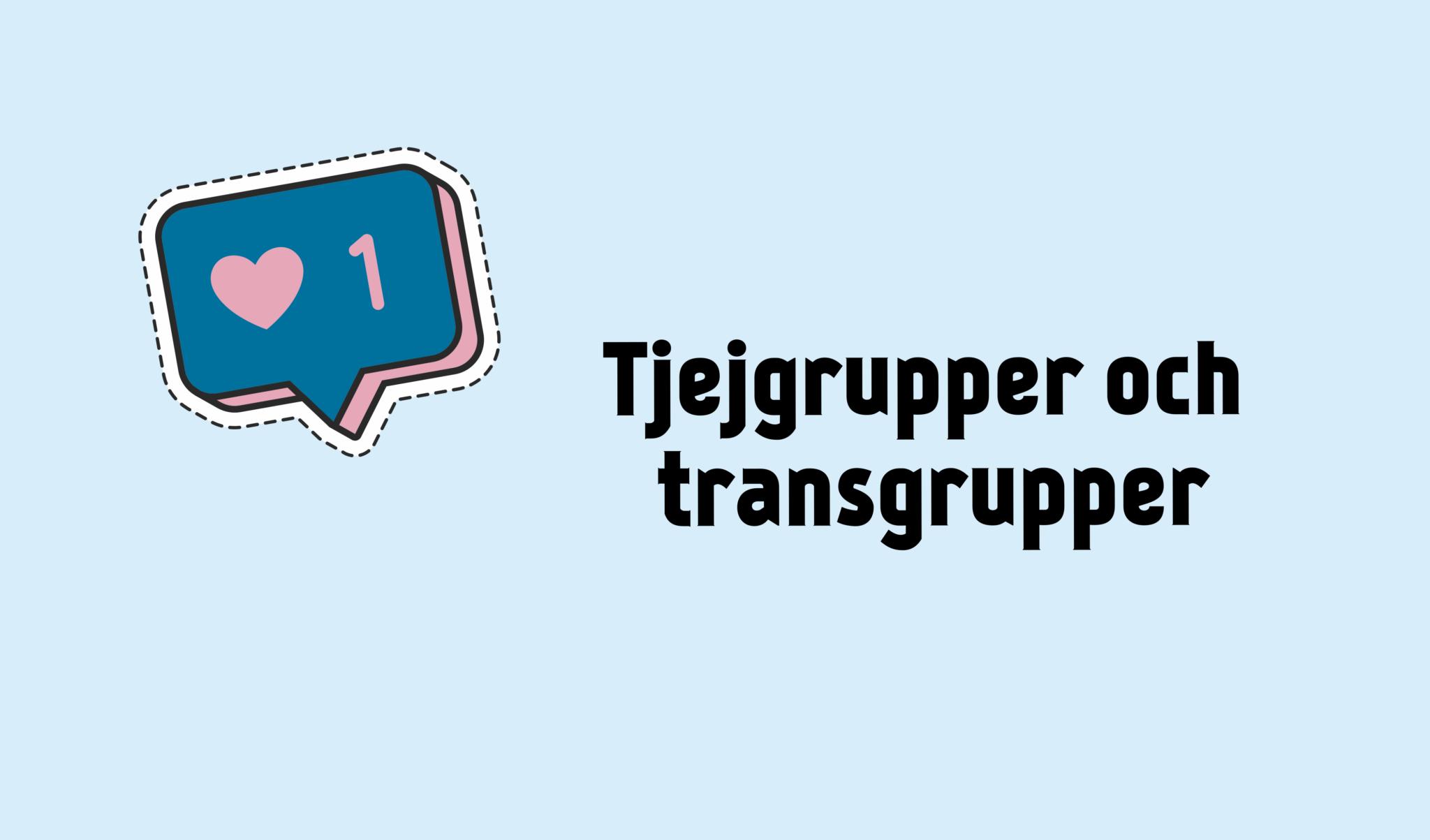 """Texten """"Tjejgrupper och transgrupper"""" och ett illustrerat """"like""""-hjärta"""