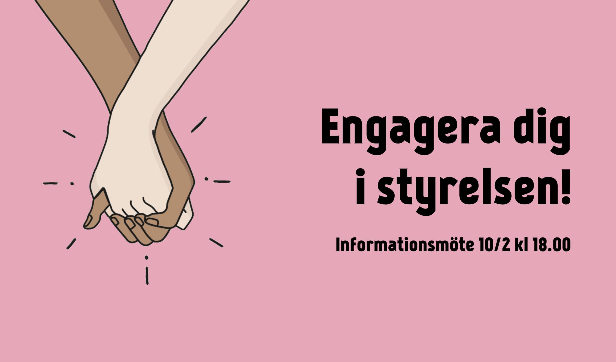 """Texten """"Engagera dig i styrelsen! Informationsmöte 10/2 kl 18.00"""". Illustration av två händer med olika hudfärg som håller i varandra. Gammelrosa bakgrund."""